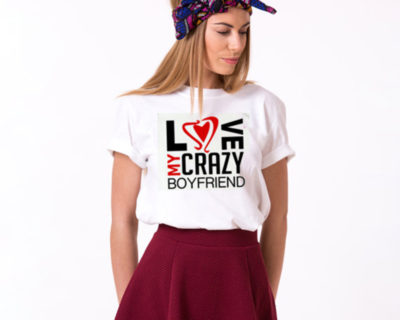 "T-shirt couple ""love my crazy Boyfriend / Girlfriend""- couple vêtements assortis"